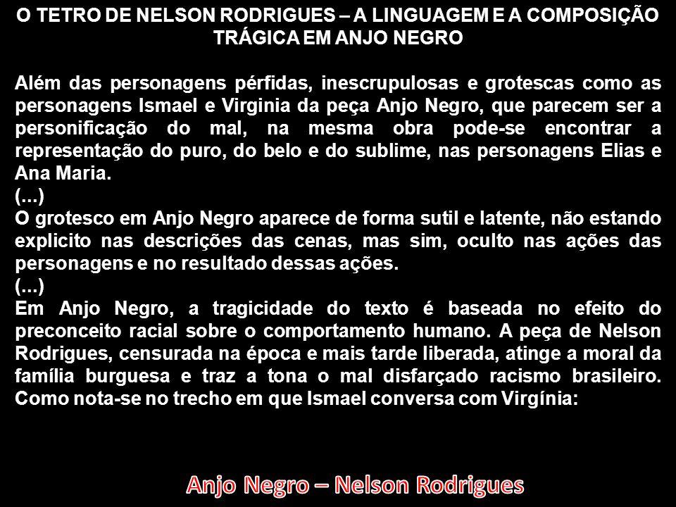 O TETRO DE NELSON RODRIGUES – A LINGUAGEM E A COMPOSIÇÃO TRÁGICA EM ANJO NEGRO