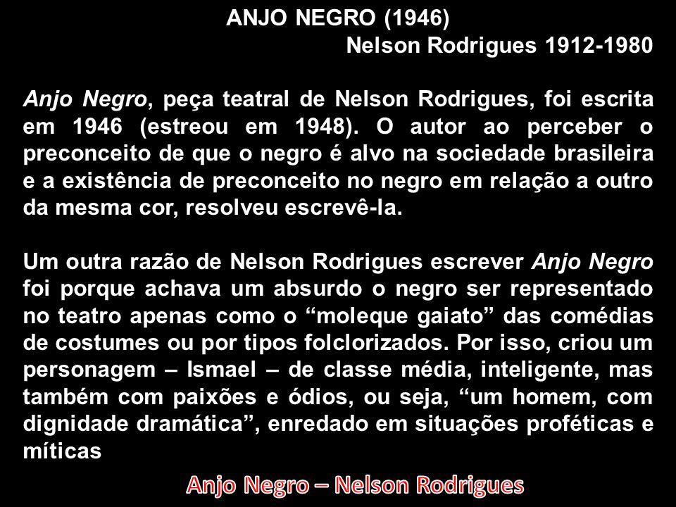 ANJO NEGRO (1946) Nelson Rodrigues 1912-1980.