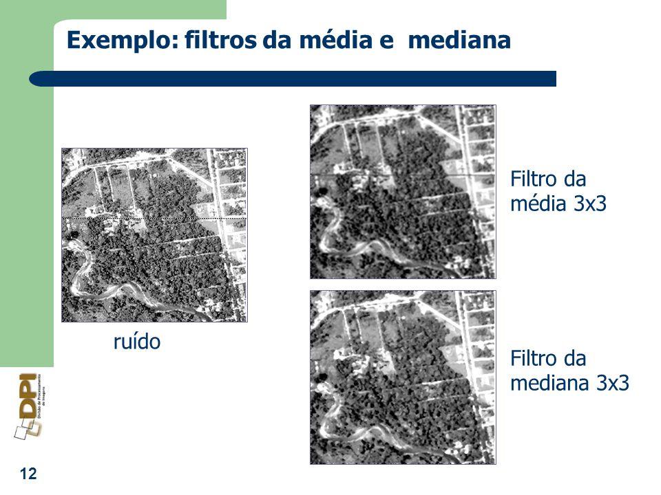 Exemplo: filtros da média e mediana