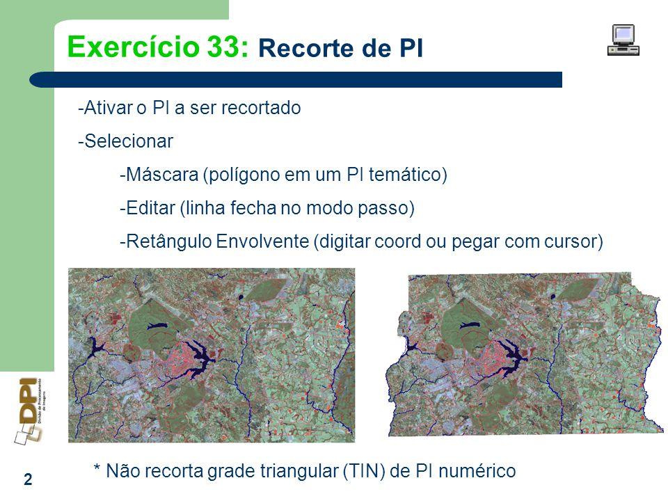 Exercício 33: Recorte de PI