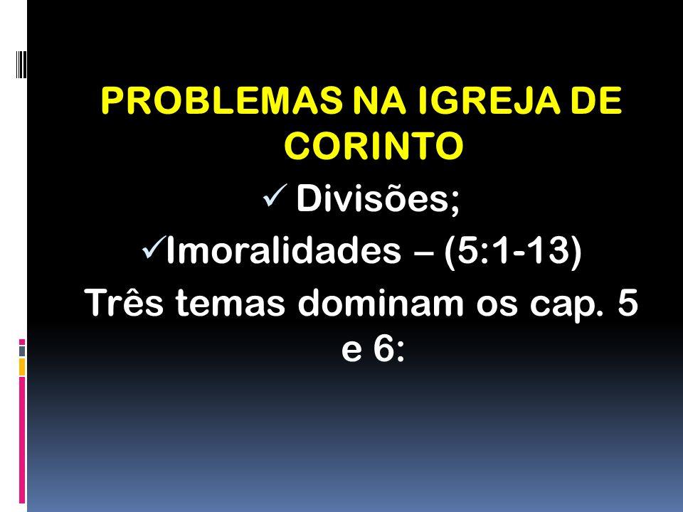PROBLEMAS NA IGREJA DE CORINTO