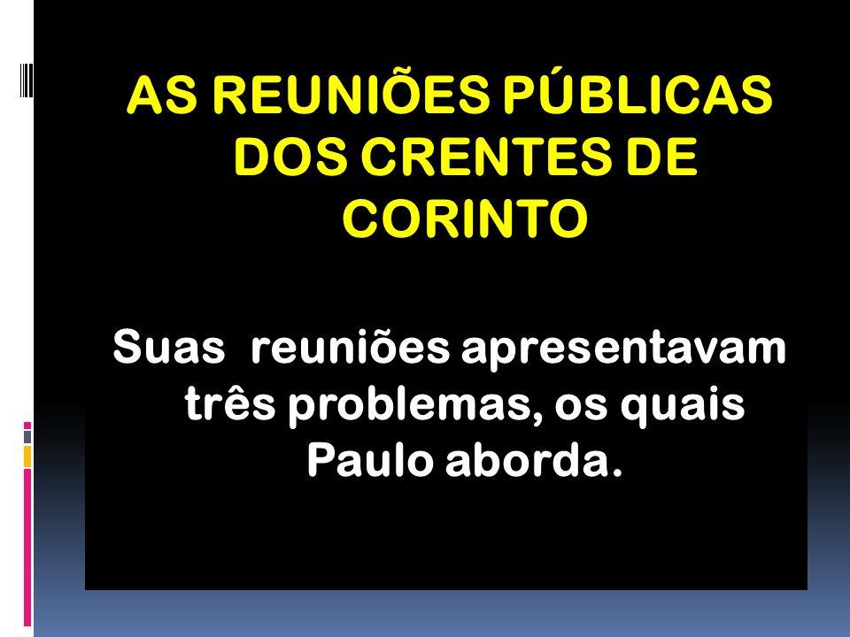 AS REUNIÕES PÚBLICAS DOS CRENTES DE CORINTO