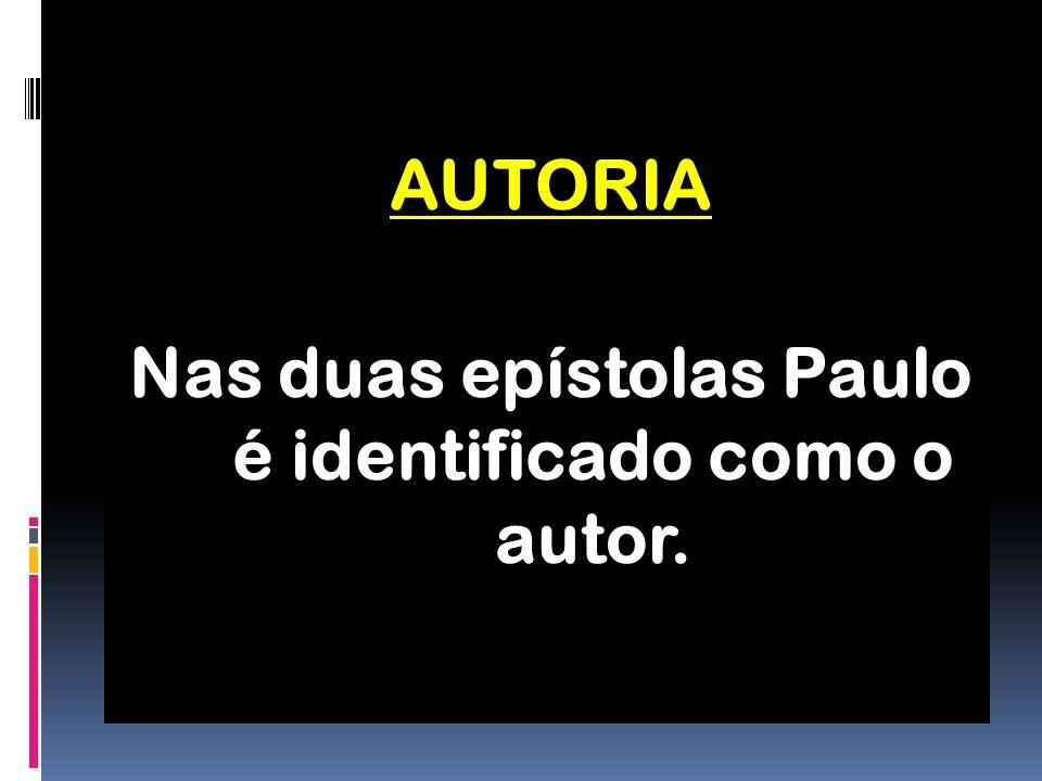 Nas duas epístolas Paulo é identificado como o autor.