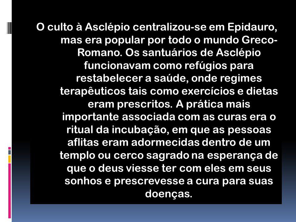 O culto à Asclépio centralizou-se em Epidauro, mas era popular por todo o mundo Greco- Romano.
