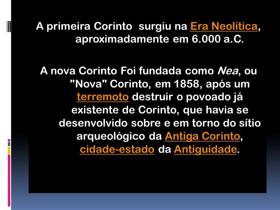A primeira Corinto surgiu na Era Neolítica, aproximadamente em 6.000 a.C.