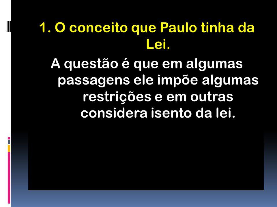 1. O conceito que Paulo tinha da Lei.