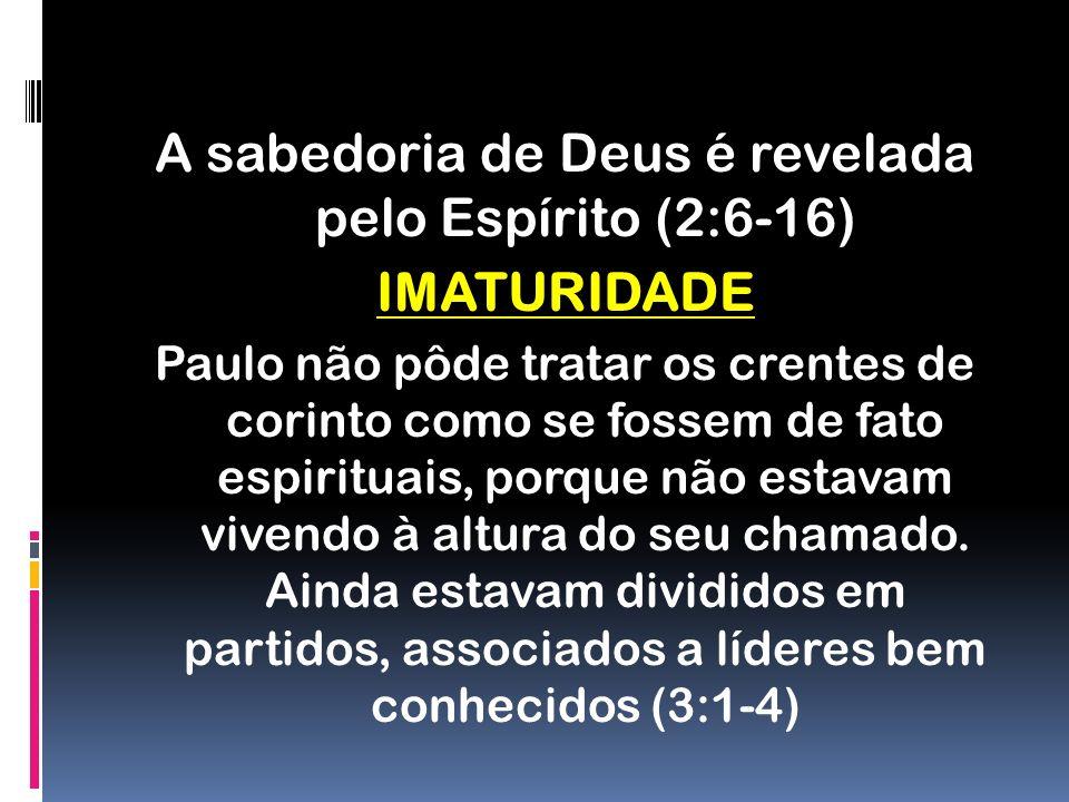 A sabedoria de Deus é revelada pelo Espírito (2:6-16)