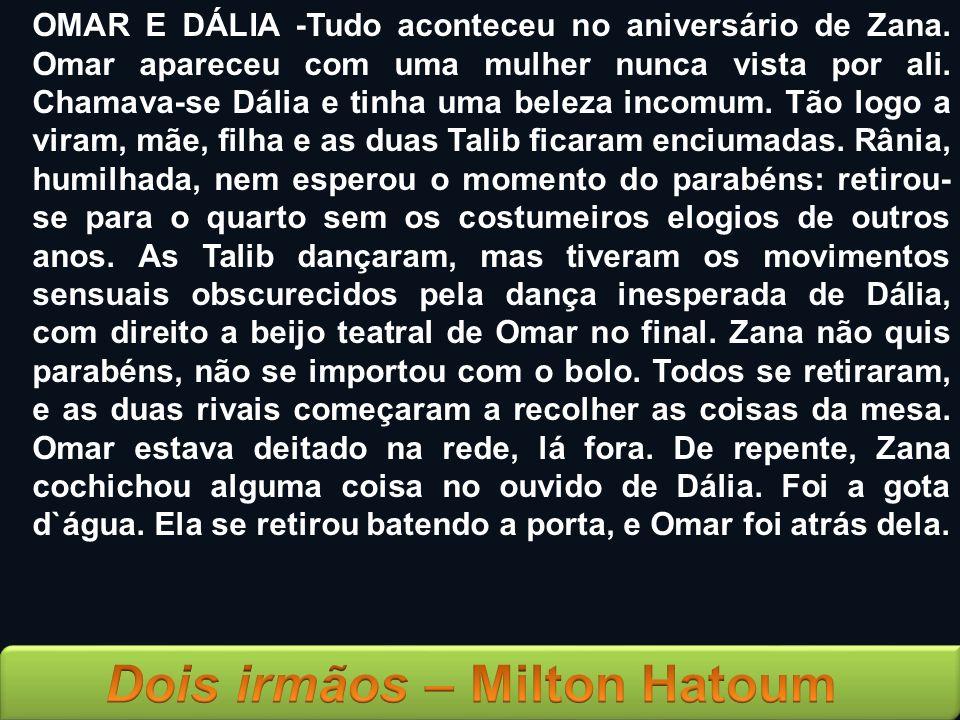 OMAR E DÁLIA -Tudo aconteceu no aniversário de Zana