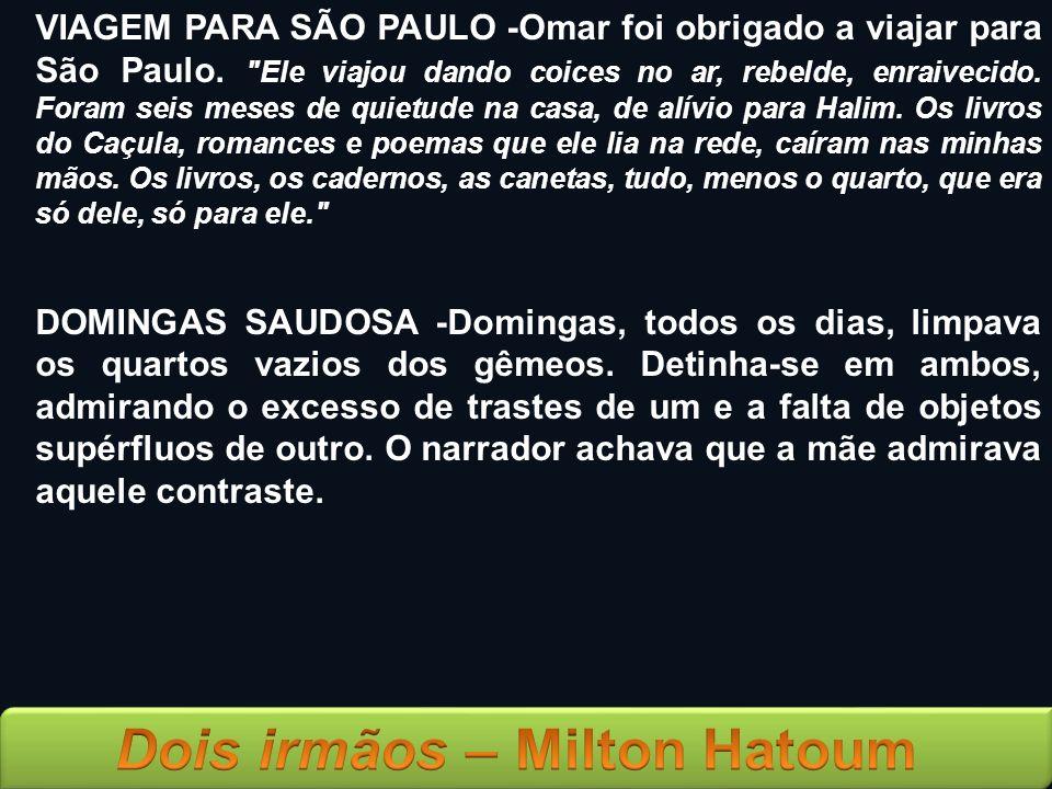 VIAGEM PARA SÃO PAULO -Omar foi obrigado a viajar para São Paulo