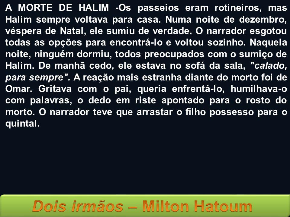 A MORTE DE HALIM -Os passeios eram rotineiros, mas Halim sempre voltava para casa.