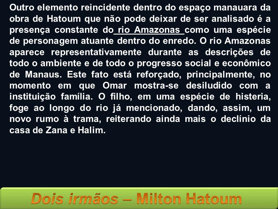 Outro elemento reincidente dentro do espaço manauara da obra de Hatoum que não pode deixar de ser analisado é a presença constante do rio Amazonas como uma espécie de personagem atuante dentro do enredo.