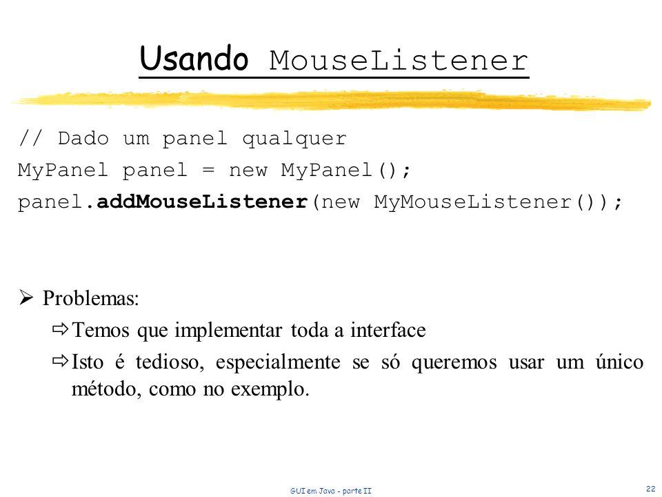 Usando MouseListener // Dado um panel qualquer