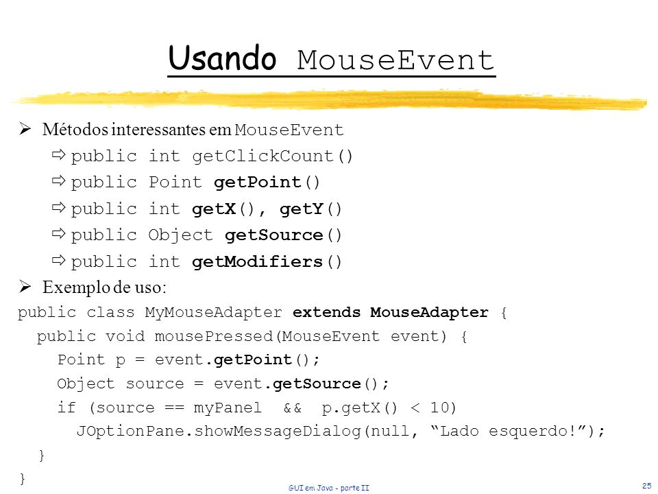 Usando MouseEvent Métodos interessantes em MouseEvent