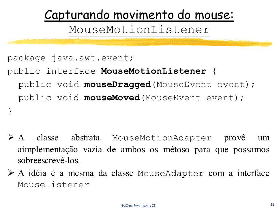 Capturando movimento do mouse: MouseMotionListener