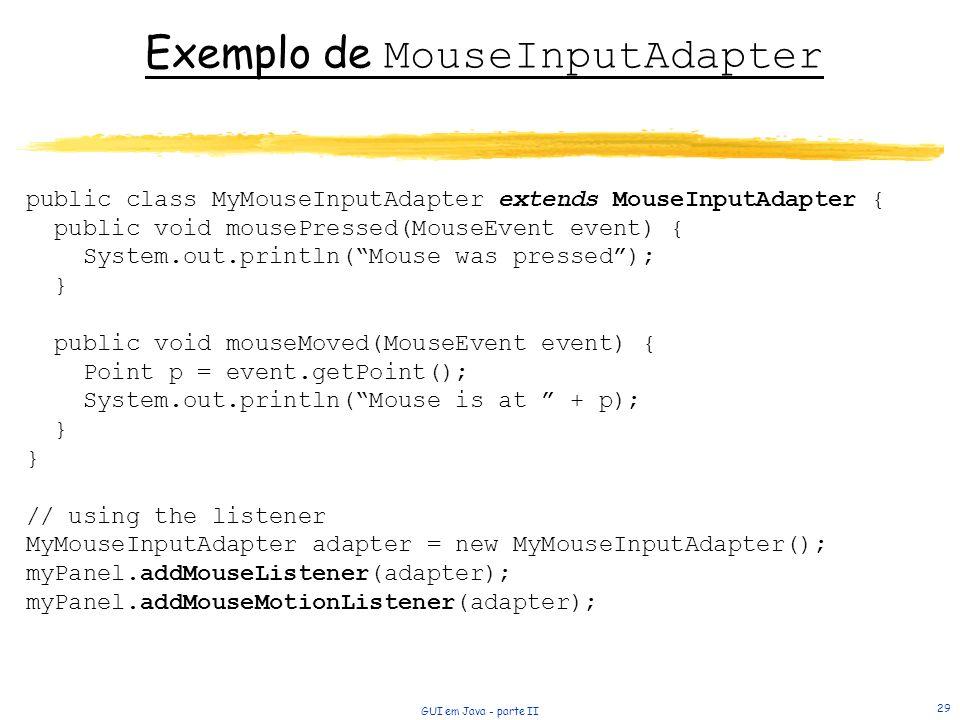 Exemplo de MouseInputAdapter