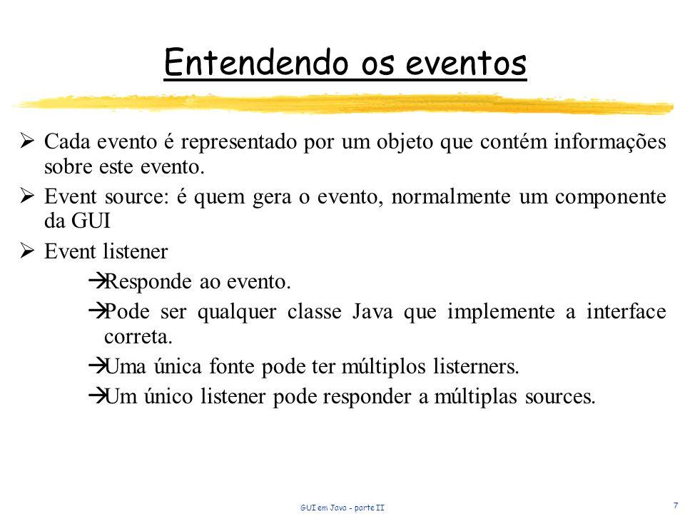 Entendendo os eventos Cada evento é representado por um objeto que contém informações sobre este evento.
