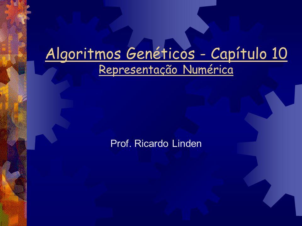 Algoritmos Genéticos - Capítulo 10 Representação Numérica