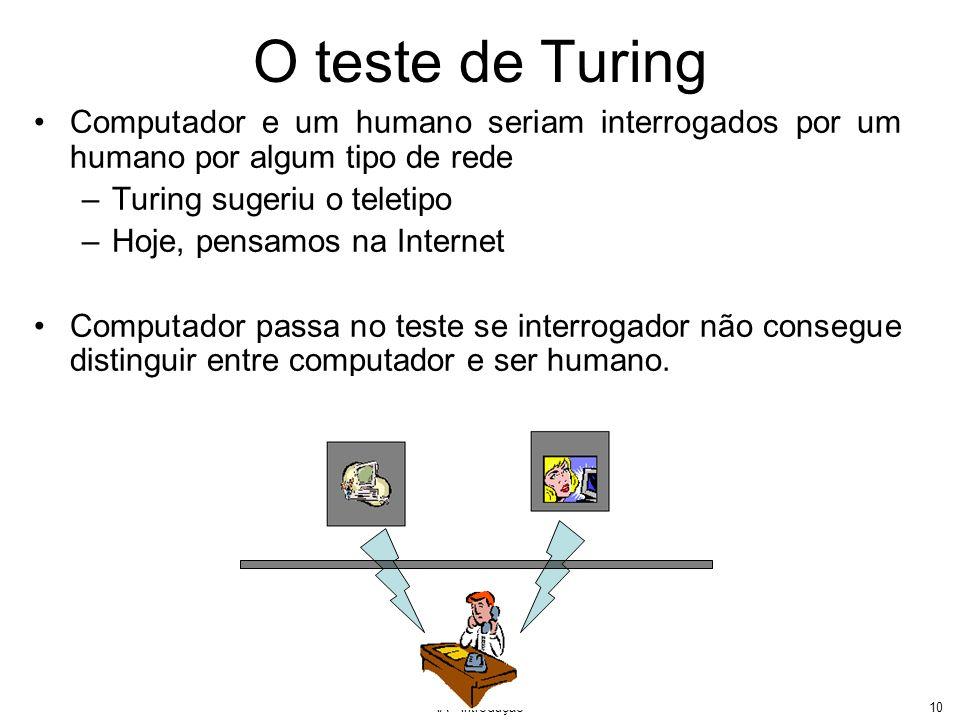 O teste de TuringComputador e um humano seriam interrogados por um humano por algum tipo de rede. Turing sugeriu o teletipo.