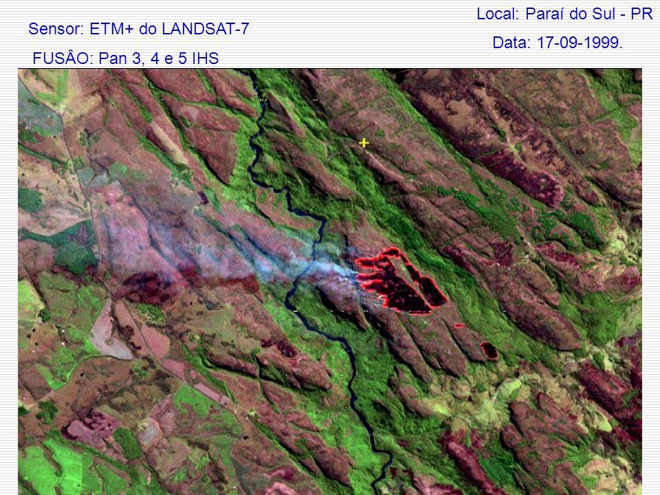 Local: Paraí do Sul - PR Sensor: ETM+ do LANDSAT-7 Data: 17-09-1999. FUSÂO: Pan 3, 4 e 5 IHS
