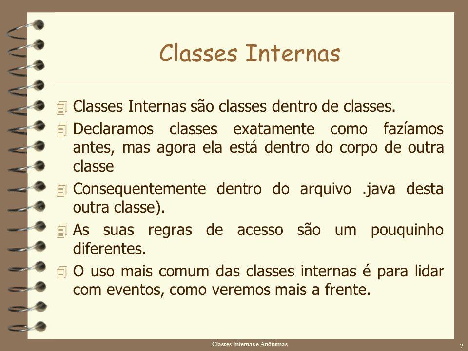 Classes Internas e Anônimas