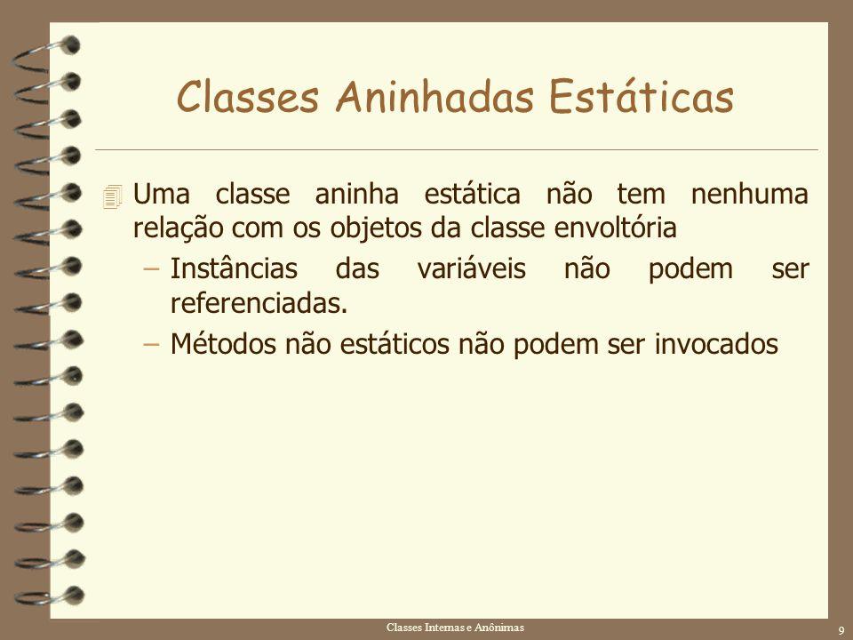 Classes Aninhadas Estáticas