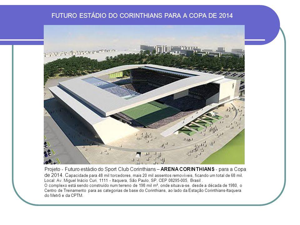 FUTURO ESTÁDIO DO CORINTHIANS PARA A COPA DE 2014