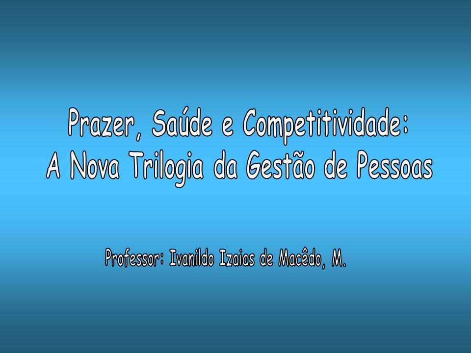 Prazer, Saúde e Competitividade: A Nova Trilogia da Gestão de Pessoas