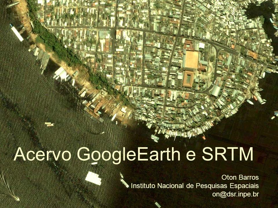 Acervo GoogleEarth e SRTM