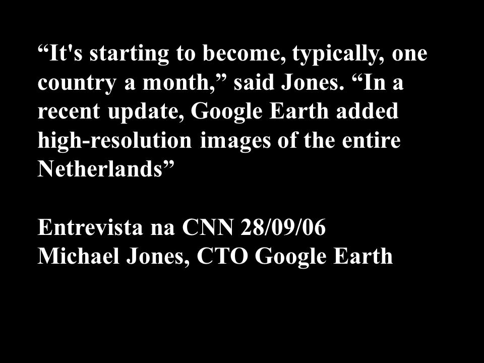 It s starting to become, typically, one country a month, said Jones