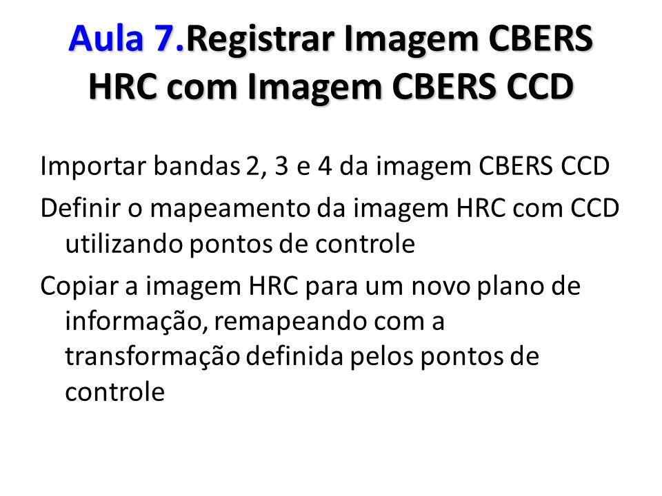 Aula 7.Registrar Imagem CBERS HRC com Imagem CBERS CCD