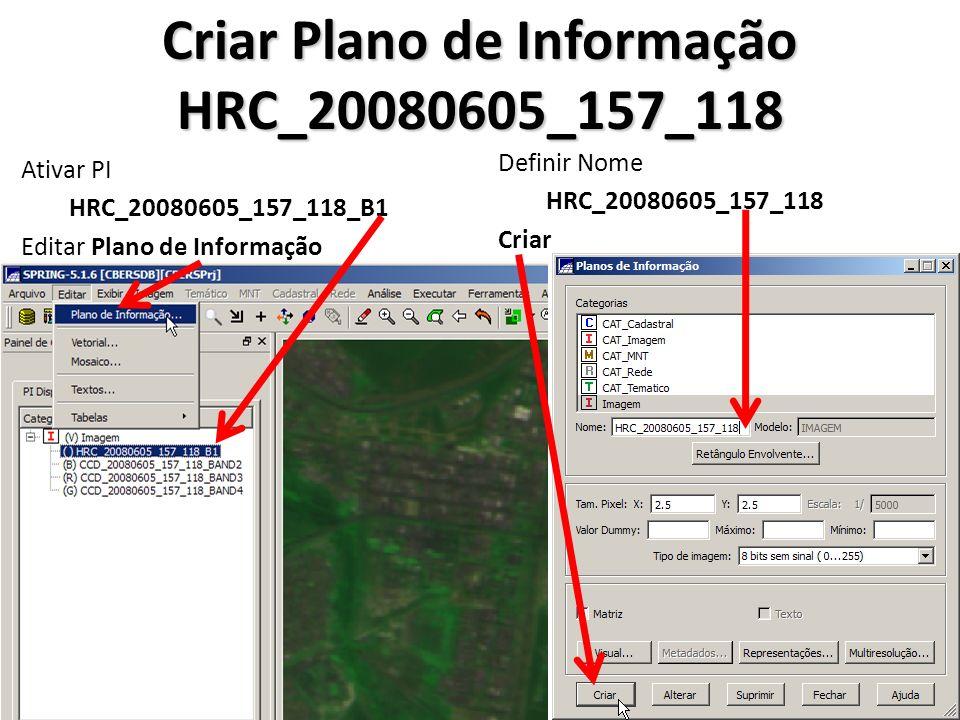 Criar Plano de Informação HRC_20080605_157_118