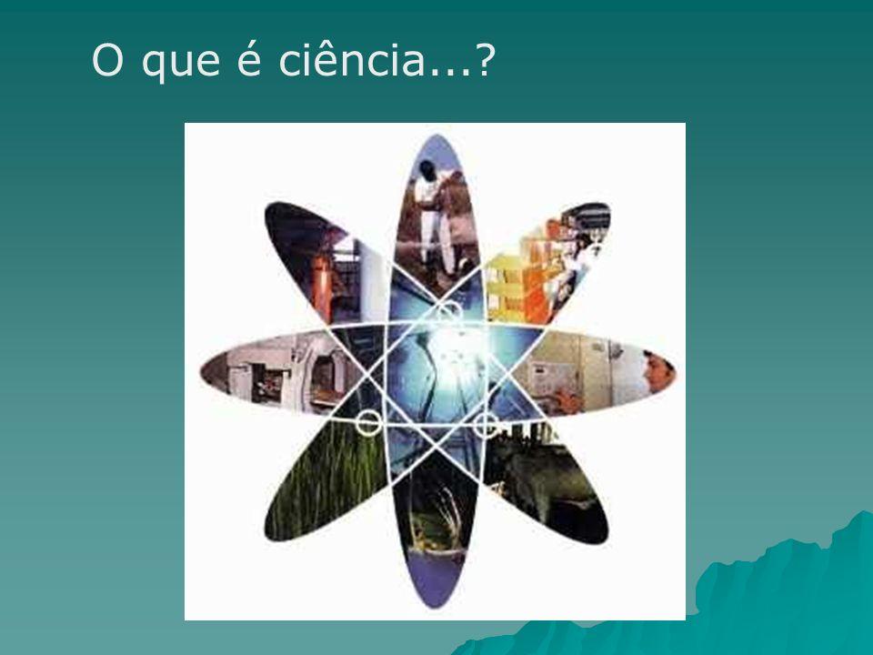 O que é ciência...