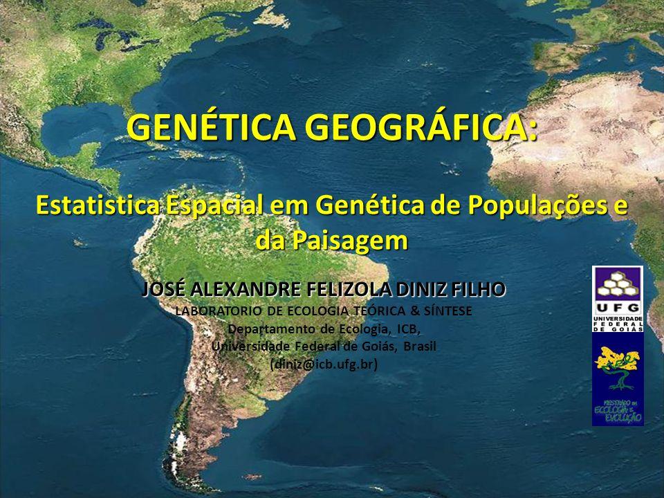 GENÉTICA GEOGRÁFICA: Estatistica Espacial em Genética de Populações e da Paisagem