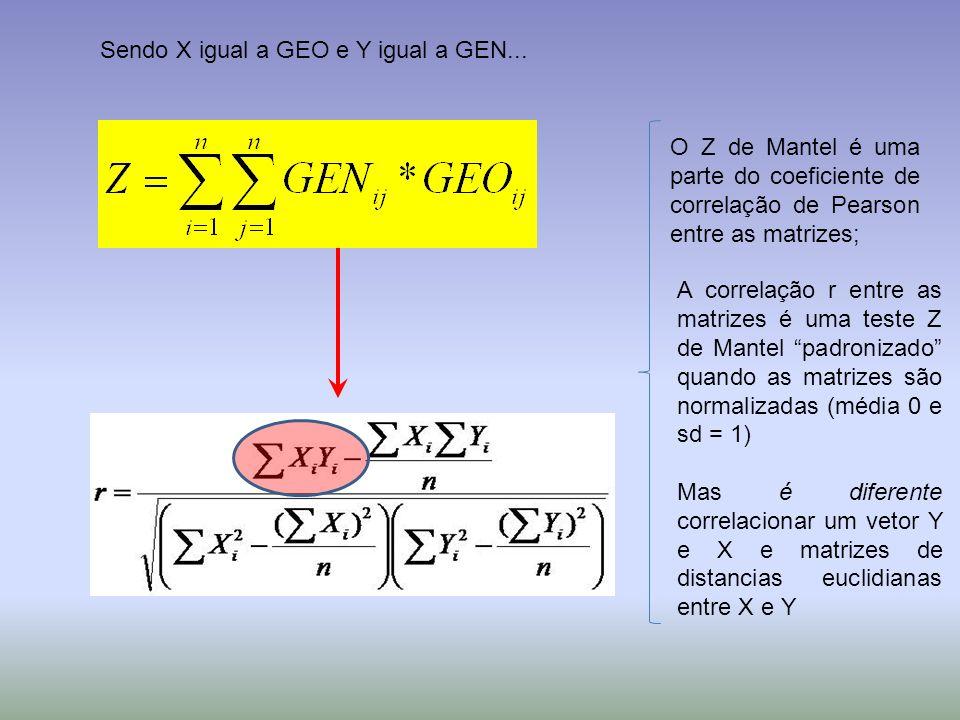 Sendo X igual a GEO e Y igual a GEN...