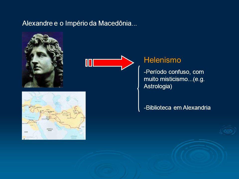 Alexandre e o Império da Macedônia...