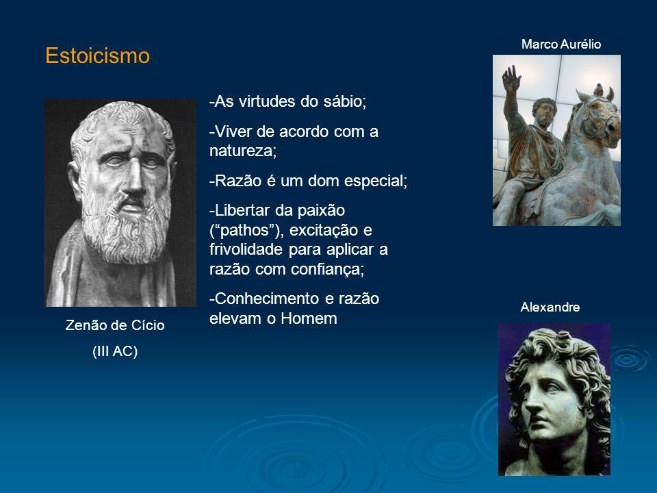 Estoicismo As virtudes do sábio; Viver de acordo com a natureza;