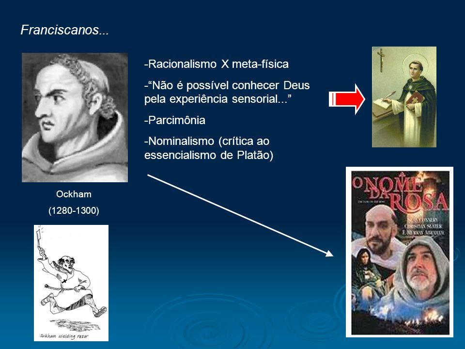 Franciscanos... Racionalismo X meta-física