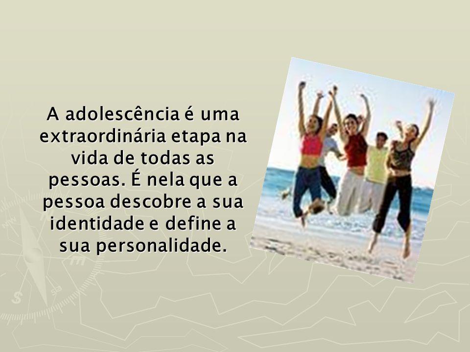A adolescência é uma extraordinária etapa na vida de todas as pessoas