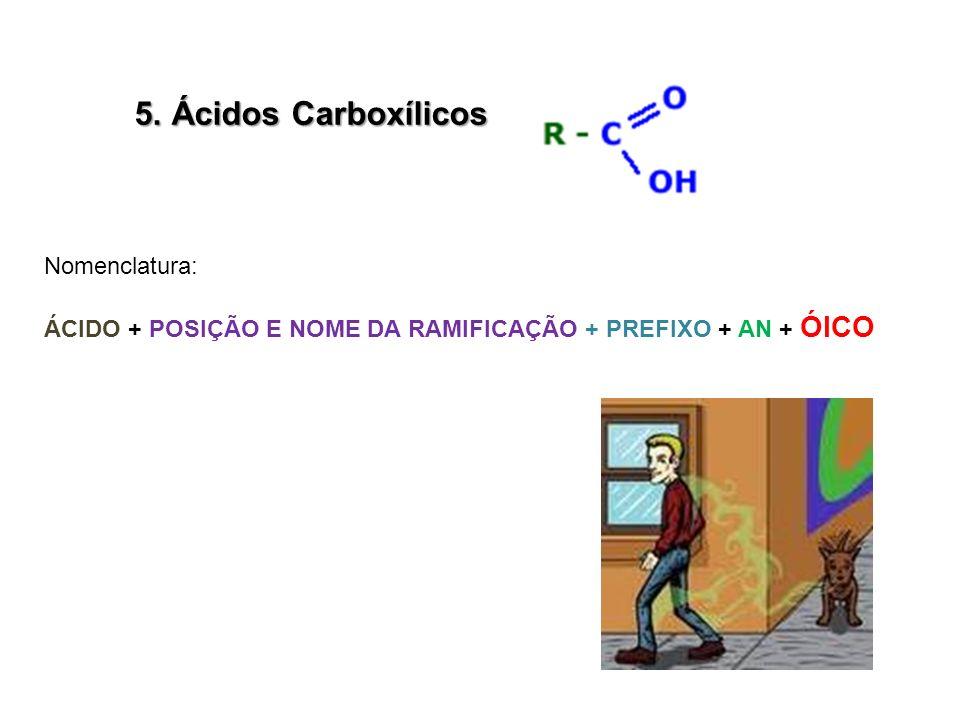 5. Ácidos Carboxílicos Nomenclatura: