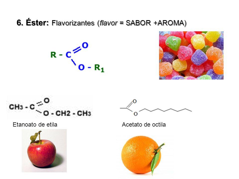 6. Éster: Flavorizantes (flavor = SABOR +AROMA)