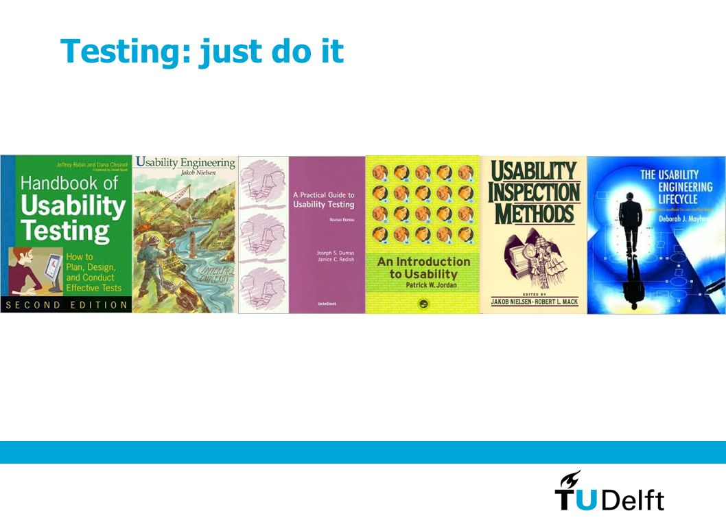 Testing: just do it