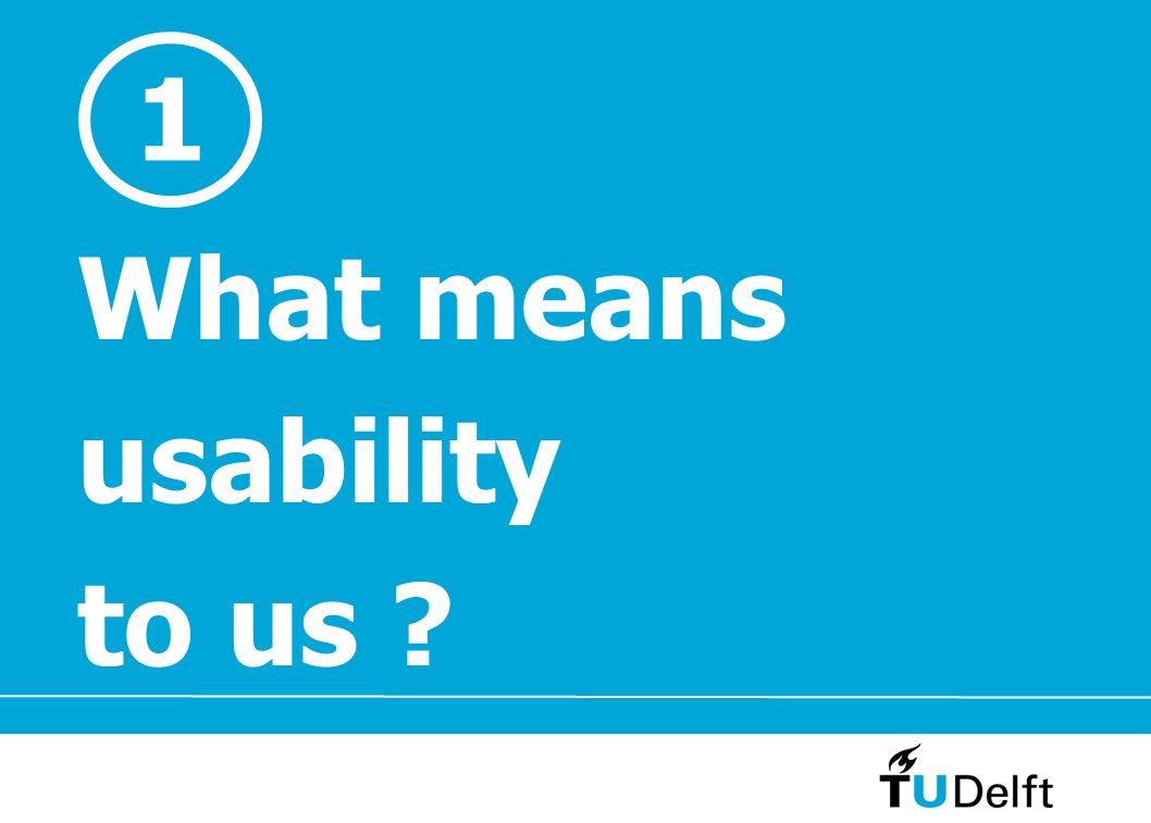 1 What means usability to us