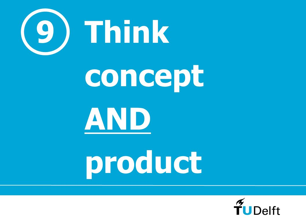 9 Think concept AND product