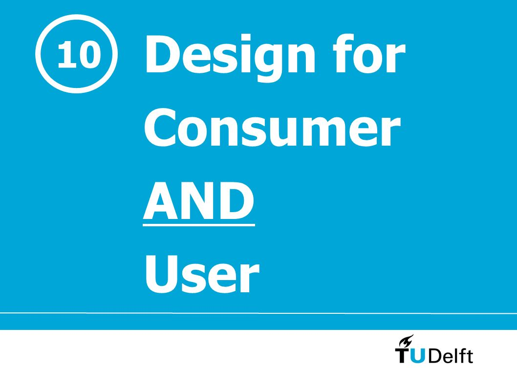 Design for Consumer AND User