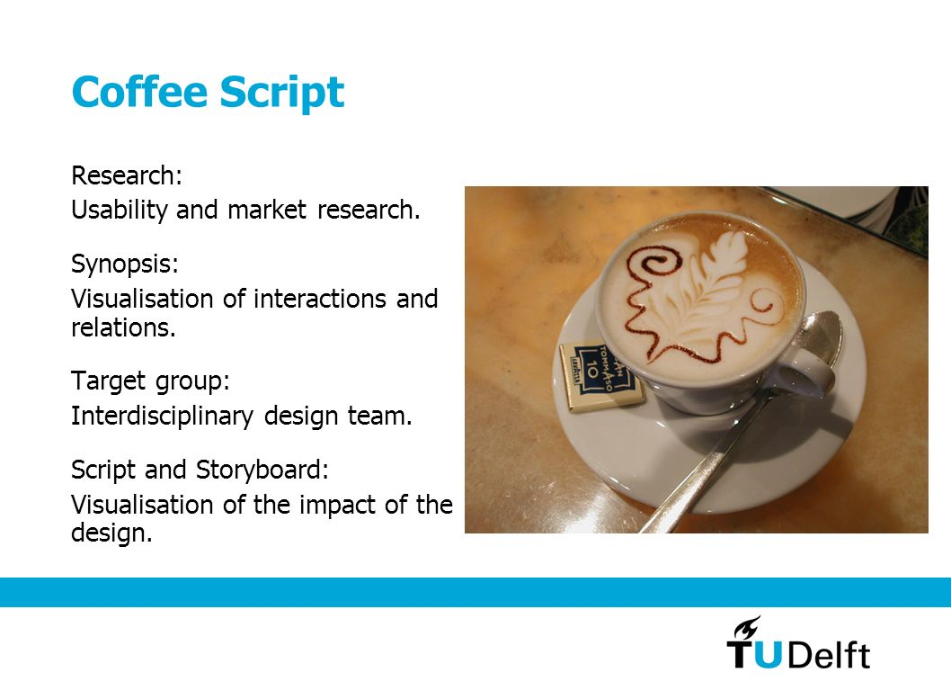 Coffee Script Research: Usability and market research. Synopsis: