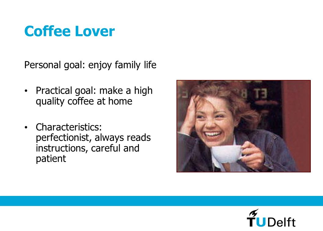 Coffee Lover Personal goal: enjoy family life
