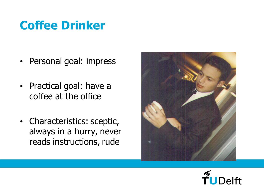 Coffee Drinker Personal goal: impress
