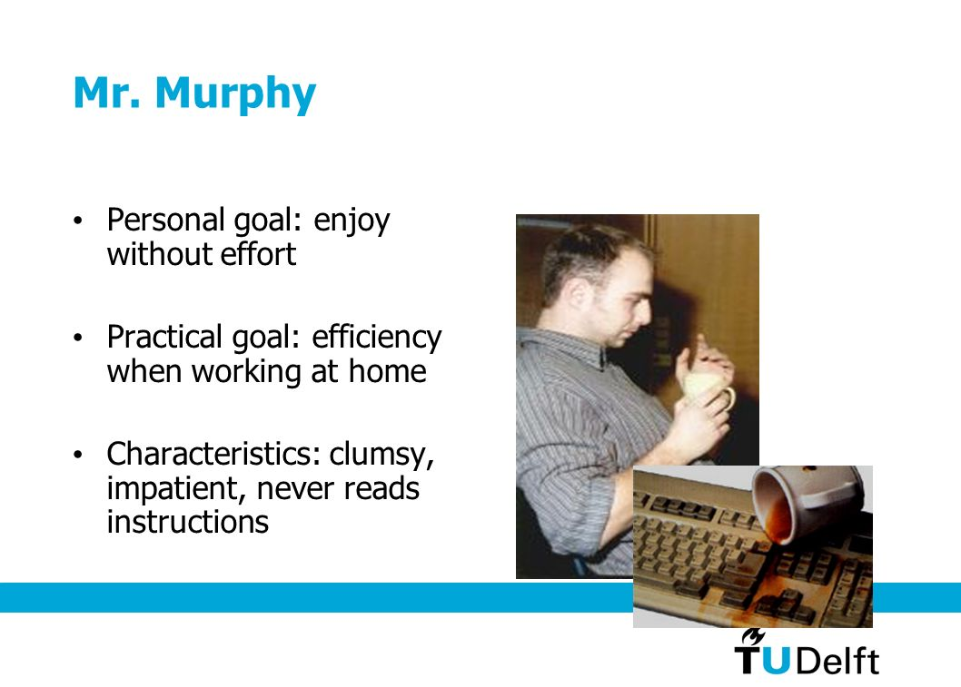 Mr. Murphy Personal goal: enjoy without effort