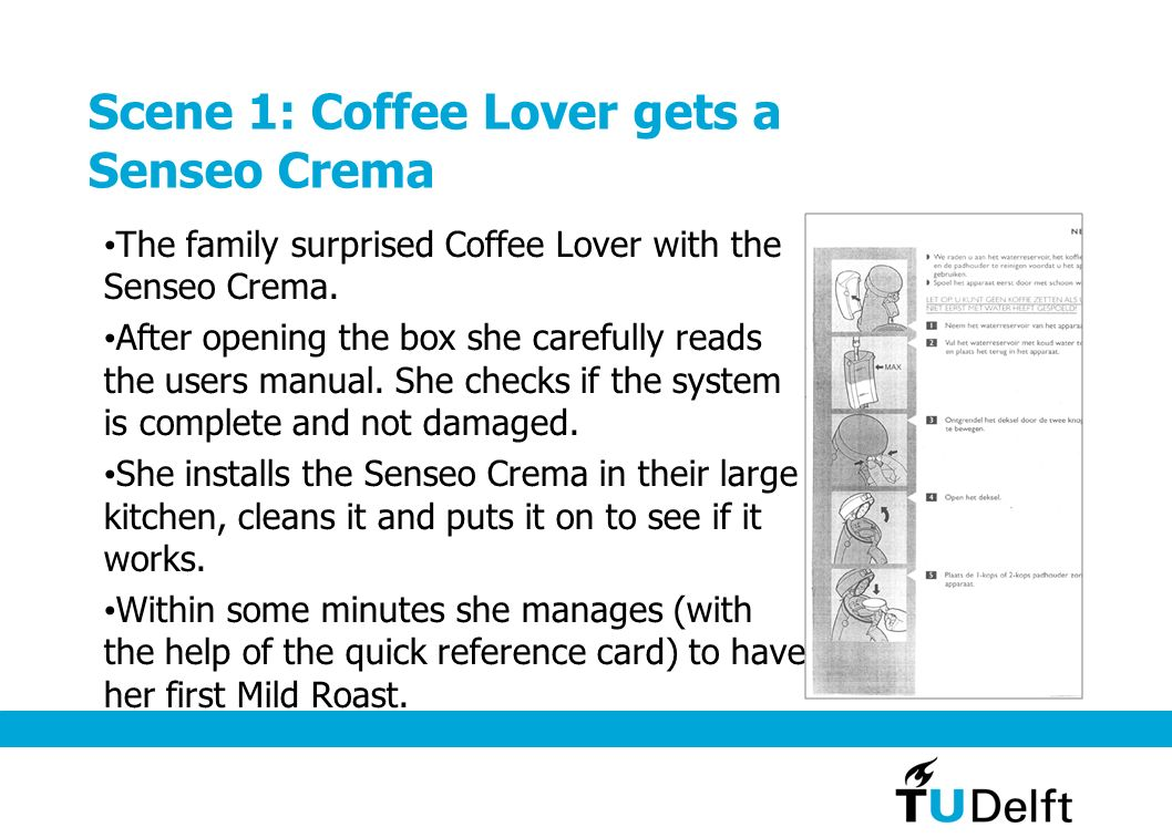 Scene 1: Coffee Lover gets a Senseo Crema