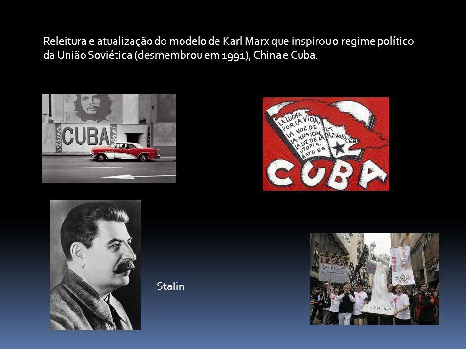 Releitura e atualização do modelo de Karl Marx que inspirou o regime político da União Soviética (desmembrou em 1991), China e Cuba.